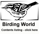 Birding World Contents Listing - click here